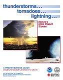 Thunderstorms, Tornadoes, Lightning : A Preparedness Guide